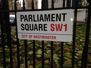 Felt really posh in walking down Parliament Square in Westminster